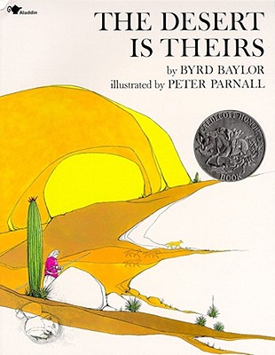 The Desert Is Theirs By Baylor, Byrd/ Parnall, Peter (ILT)